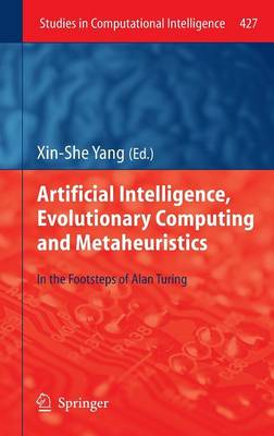 Artificial Intelligence, Evolutionary Computing and Metaheuristics: In the Footsteps of Alan Turing - Studies in Computational Intelligence 427 (Hardback)