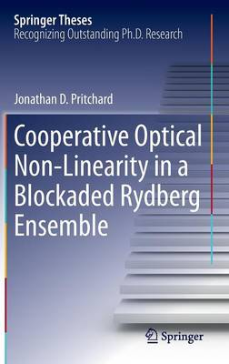 Cooperative Optical Non-Linearity in a Blockaded Rydberg Ensemble - Springer Theses (Hardback)