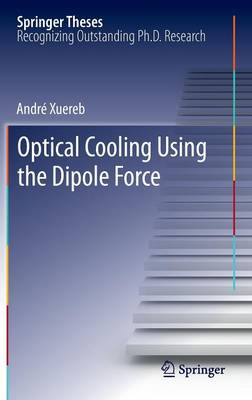 Optical Cooling Using the Dipole Force - Springer Theses (Hardback)