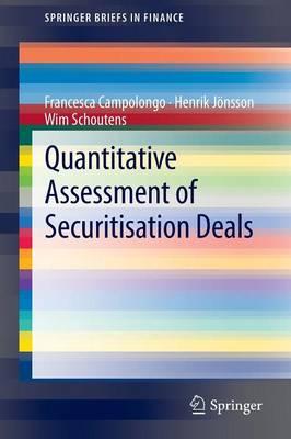 Quantitative Assessment of Securitisation Deals - SpringerBriefs in Finance (Paperback)