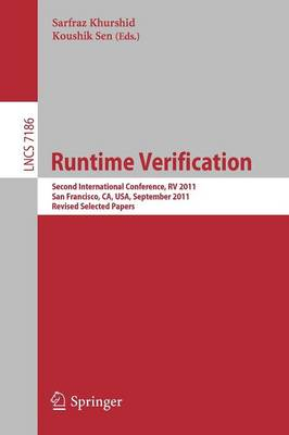 Runtime Verification: Second international Conference, RV 2011, San Francisco, USA, September 27-30, 2011, Revised Selected Papers - Programming and Software Engineering 7186 (Paperback)