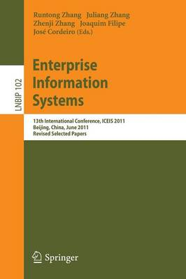 Enterprise Information Systems: 13th International Conference, ICEIS 2011, Beijing, China, June 8-11, 2011, Revised Selected Papers - Lecture Notes in Business Information Processing 102 (Paperback)