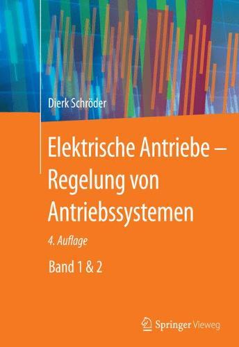 Elektrische Antriebe - Regelung von Antriebssystemen (Hardback)