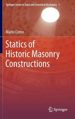 Statics of Historic Masonry Constructions - Springer Series in Solid and Structural Mechanics 1 (Hardback)