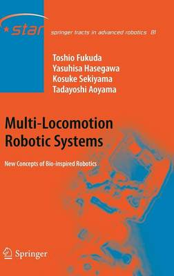 Multi-Locomotion Robotic Systems: New Concepts of Bio-inspired Robotics - Springer Tracts in Advanced Robotics 81 (Hardback)
