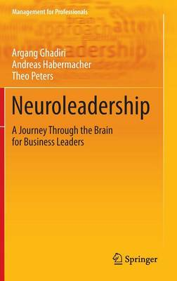 Neuroleadership: A Journey Through the Brain for Business Leaders - Management for Professionals (Hardback)