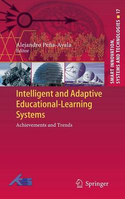 Intelligent and Adaptive Educational-Learning Systems: Achievements and Trends - Smart Innovation, Systems and Technologies 17 (Hardback)