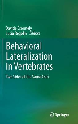 Behavioral Lateralization in Vertebrates: Two Sides of the Same Coin (Hardback)