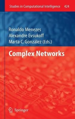 Complex Networks - Studies in Computational Intelligence 424 (Hardback)