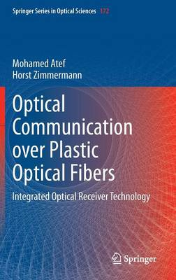 Optical Communication over Plastic Optical Fibers: Integrated Optical Receiver Technology - Springer Series in Optical Sciences 172 (Hardback)