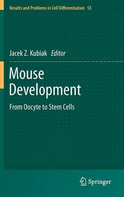 Mouse Development: From Oocyte to Stem Cells - Results and Problems in Cell Differentiation 55 (Hardback)