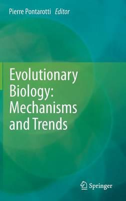 Evolutionary Biology: Mechanisms and Trends (Hardback)