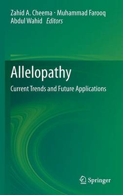 Allelopathy: Current Trends and Future Applications (Hardback)