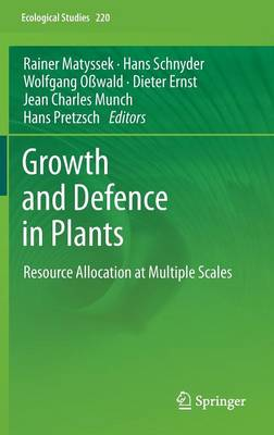 Growth and Defence in Plants: Resource Allocation at Multiple Scales - Ecological Studies 220 (Hardback)