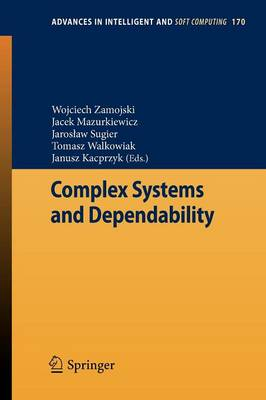 Complex Systems and Dependability - Advances in Intelligent and Soft Computing 170 (Paperback)