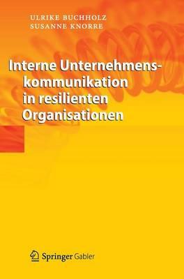 Interne Unternehmenskommunikation in Resilienten Organisationen (Hardback)