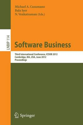 Software Business: Third International Conference, ICSOB 2012, Cambridge, MA, USA, June 18-20, 2012, Proceedings - Lecture Notes in Business Information Processing 114 (Paperback)