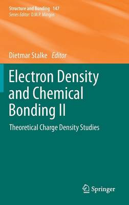 Electron Density and Chemical Bonding II: Theoretical Charge Density Studies - Structure and Bonding 147 (Hardback)