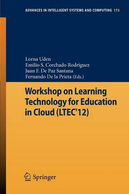 Workshop on Learning Technology for Education in Cloud (LTEC'12) - Advances in Intelligent Systems and Computing 173 (Paperback)