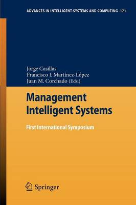 Management Intelligent Systems: First International Symposium - Advances in Intelligent Systems and Computing 171 (Paperback)