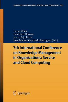 7th International Conference on Knowledge Management in Organizations: Service and Cloud Computing - Advances in Intelligent Systems and Computing 172 (Paperback)