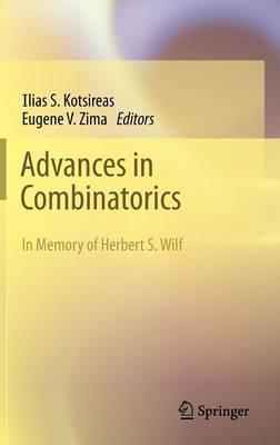 Advances in Combinatorics: Waterloo Workshop in Computer Algebra, W80, May 26-29, 2011 (Hardback)