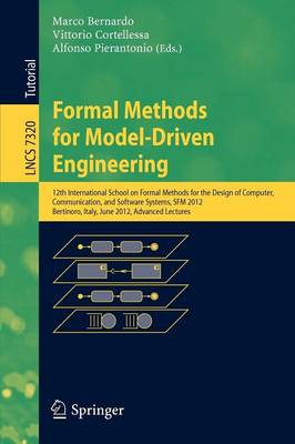 Formal Methods for Model-Driven Engineering: 12th International School on Formal Methods for the Design of Computer, Communication and Software Systems, SFM 2012, Bertinoro, Italy, June 18-23, 2012. Advanced Lectures - Programming and Software Engineering 7320 (Paperback)