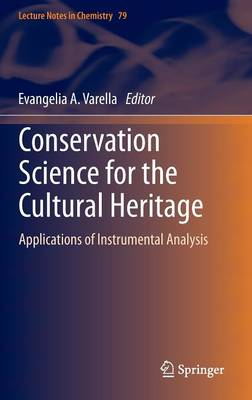 Conservation Science for the Cultural Heritage: Applications of Instrumental Analysis - Lecture Notes in Chemistry 79 (Hardback)