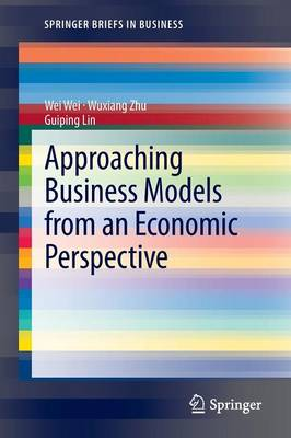 Approaching Business Models from an Economic Perspective - SpringerBriefs in Business (Paperback)