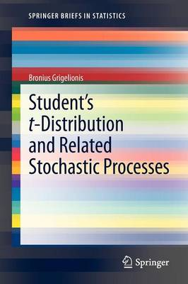 Student's t-Distribution and Related Stochastic Processes - SpringerBriefs in Statistics (Paperback)