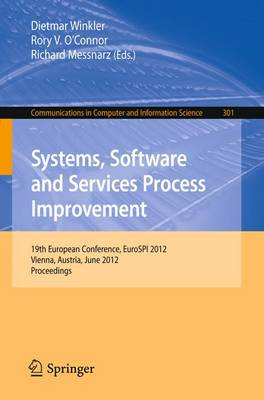 Systems, Software and Services Process Improvement: 19th European Conference, EuroSPI 2012, Vienna, Austria, June 25-27, 2012. Proceedings - Communications in Computer and Information Science 301 (Paperback)