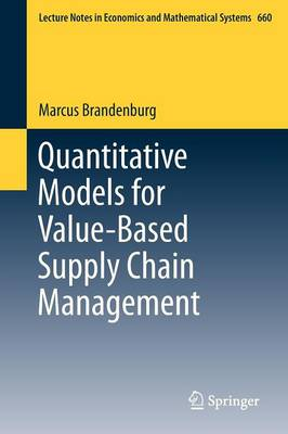 Quantitative Models for Value-Based Supply Chain Management - Lecture Notes in Economics and Mathematical Systems 660 (Paperback)