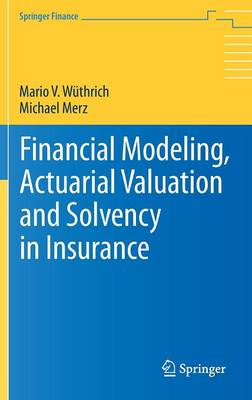 Financial Modeling, Actuarial Valuation and Solvency in Insurance - Springer Finance (Hardback)