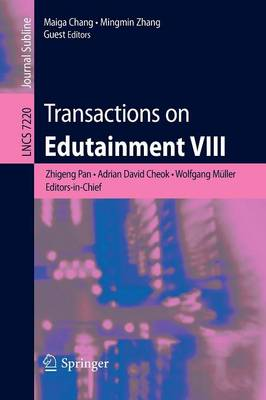 Transactions on Edutainment VIII - Lecture Notes in Computer Science 7220 (Paperback)