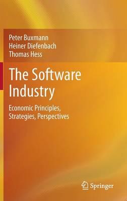 The Software Industry: Economic Principles, Strategies, Perspectives (Hardback)