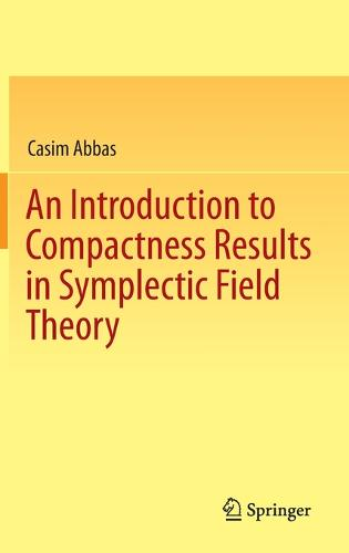 An Introduction to Compactness Results in Symplectic Field Theory (Hardback)