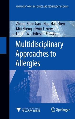 Multidisciplinary Approaches to Allergies - Advanced Topics in Science and Technology in China (Hardback)