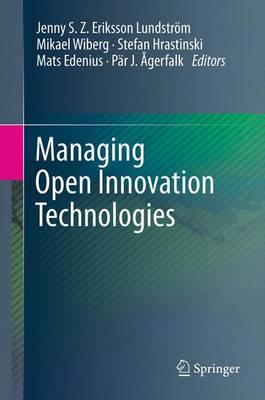 Managing Open Innovation Technologies (Hardback)