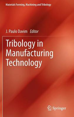 Tribology in Manufacturing Technology - Materials Forming, Machining and Tribology (Hardback)