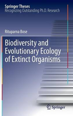 Biodiversity and Evolutionary Ecology of Extinct Organisms - Springer Theses (Hardback)