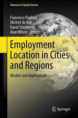 Employment Location in Cities and Regions: Models and Applications - Advances in Spatial Science (Hardback)