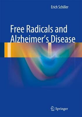 Free Radicals and Alzheimer's Disease (Hardback)