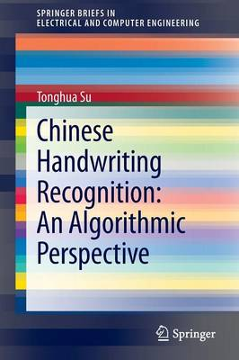 Chinese Handwriting Recognition: An Algorithmic Perspective - SpringerBriefs in Electrical and Computer Engineering (Paperback)