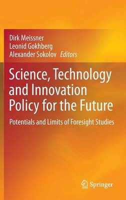Science, Technology and Innovation Policy for the Future: Potentials and Limits of Foresight Studies (Hardback)