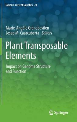 Plant Transposable Elements: Impact on Genome Structure and Function - Topics in Current Genetics 24 (Hardback)
