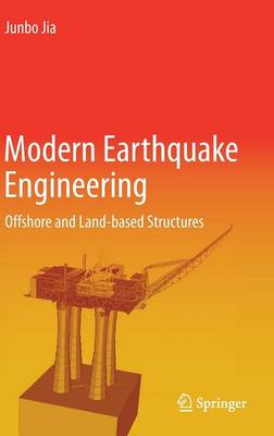 Modern Earthquake Engineering: Offshore and Land-based Structures (Hardback)