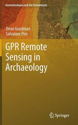 GPR Remote Sensing in Archaeology - Geotechnologies and the Environment 9 (Hardback)