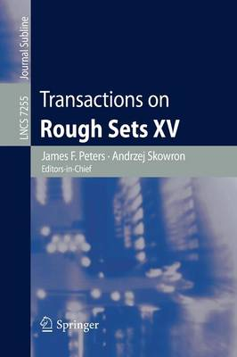 Transactions on Rough Sets XV - Lecture Notes in Computer Science 7255 (Paperback)