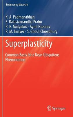 Superplasticity: Common Basis for a Near-Ubiquitous Phenomenon - Engineering Materials (Hardback)