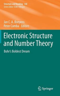 Electronic Structure and Number Theory: Bohr's Boldest Dream - Structure and Bonding 148 (Hardback)